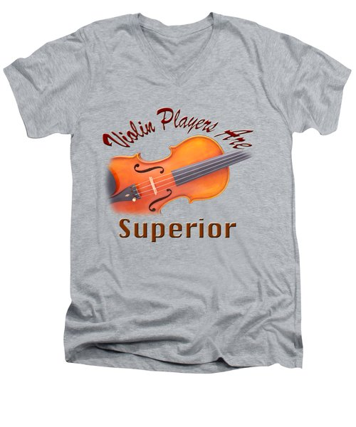 Violin Players Are Superior Men's V-Neck T-Shirt by M K  Miller