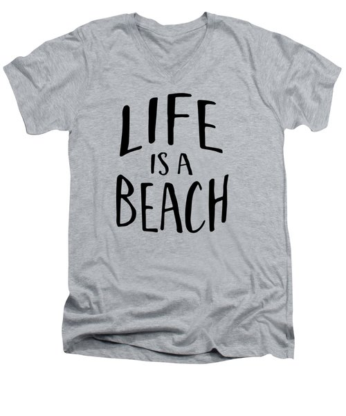 Life Is A Beach Words Black Ink Tee Men's V-Neck T-Shirt by Edward Fielding