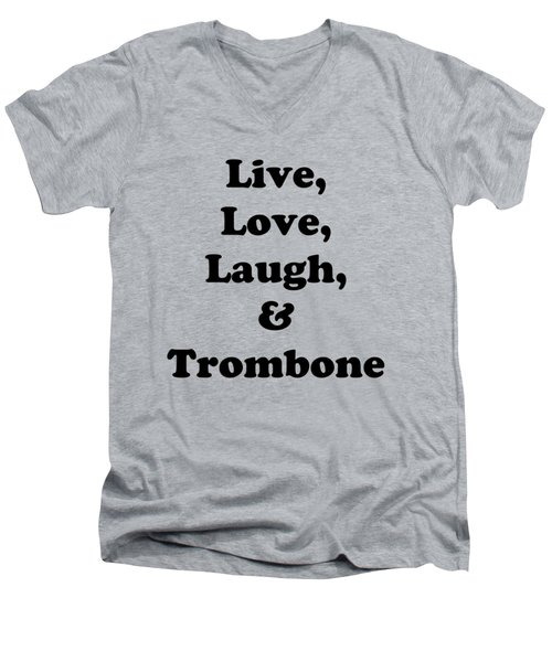 Live Love Laugh And Trombone 5606.02 Men's V-Neck T-Shirt by M K  Miller
