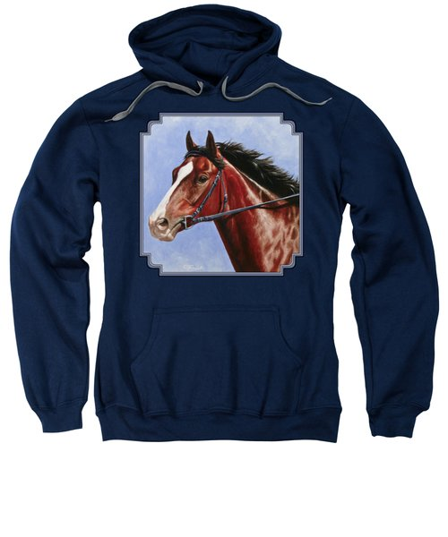 Horse Painting - Determination Sweatshirt by Crista Forest