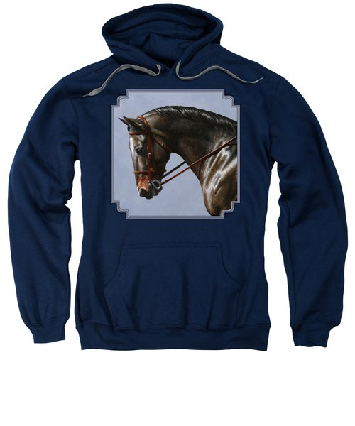 Horse Painting - Discipline Sweatshirt by Crista Forest