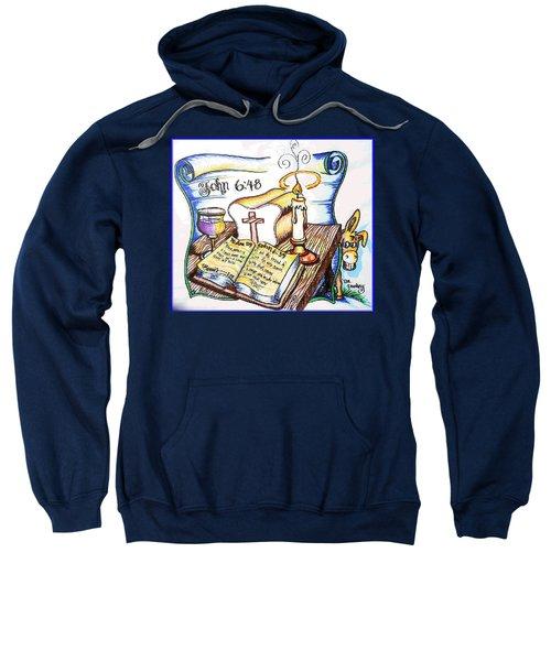 Bread Of Life Sweatshirt by Duane Bemis