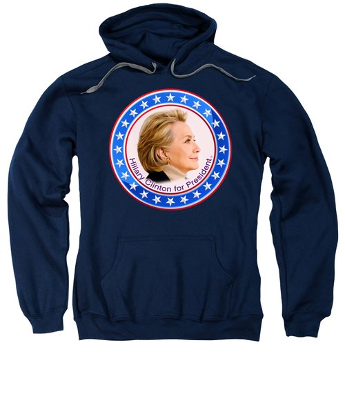 Hillary For President Sweatshirt by The Art Angel Don