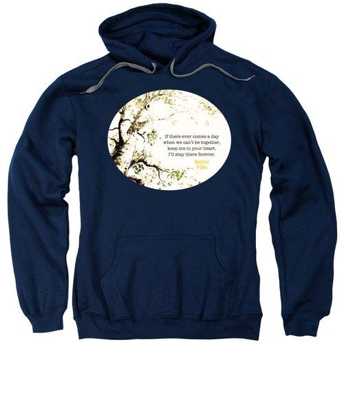 Keep Me In Your Heart Sweatshirt by Nancy Ingersoll