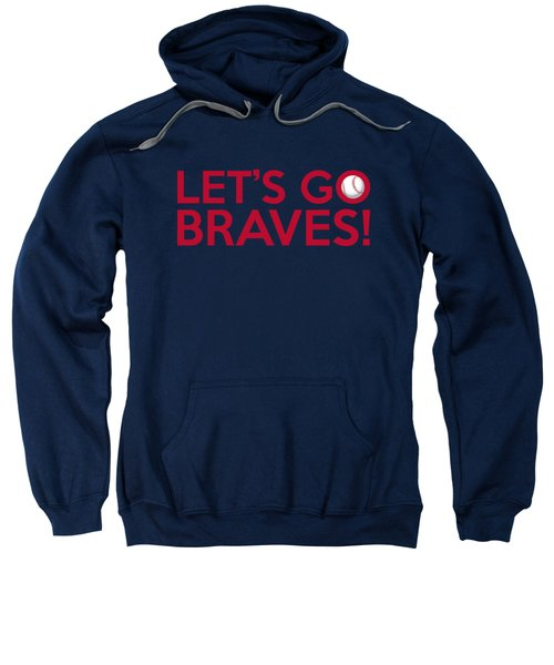 Let's Go Braves Sweatshirt by Florian Rodarte