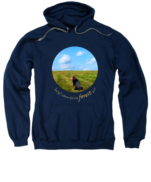 Where Did The Forest Go Sweatshirt by Christina Rollo