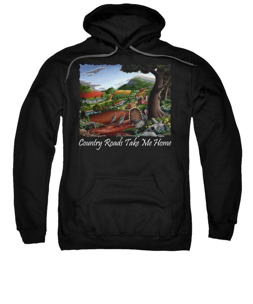 Country Roads Take Me Home T Shirt - Turkeys In The Hills Country Landscape 2 Sweatshirt by Walt Curlee