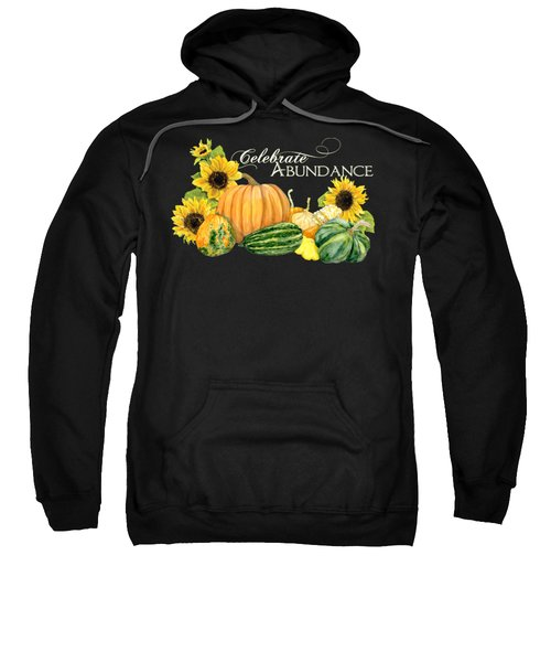 Celebrate Abundance - Harvest Fall Pumpkins Squash N Sunflowers Sweatshirt by Audrey Jeanne Roberts