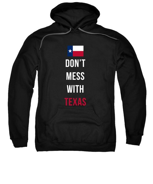 Don't Mess With Texas Tee Black Sweatshirt by Edward Fielding