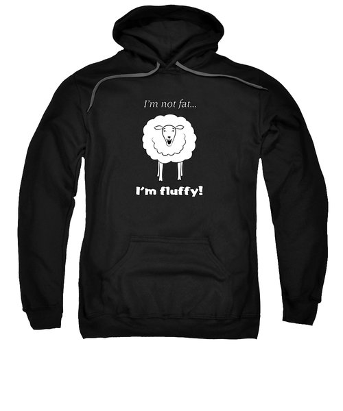 I'm Not Fat Sweatshirt by Methune Hively