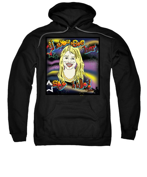Skins Season 1  Character Cassie  If You See Her Say Hello Sweatshirt by Paul Telling