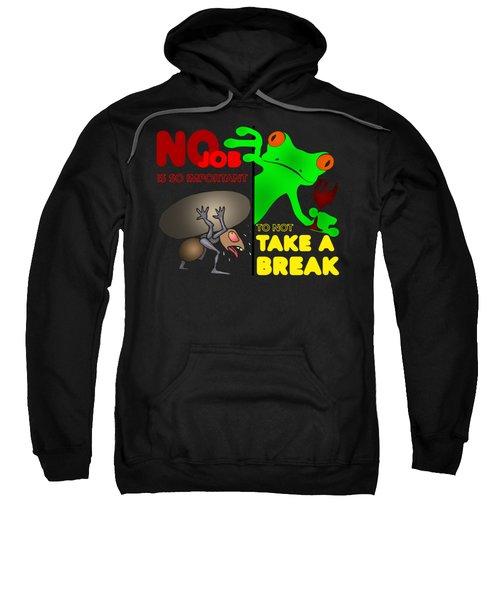 Take A Break Sweatshirt by Felikss Veilands