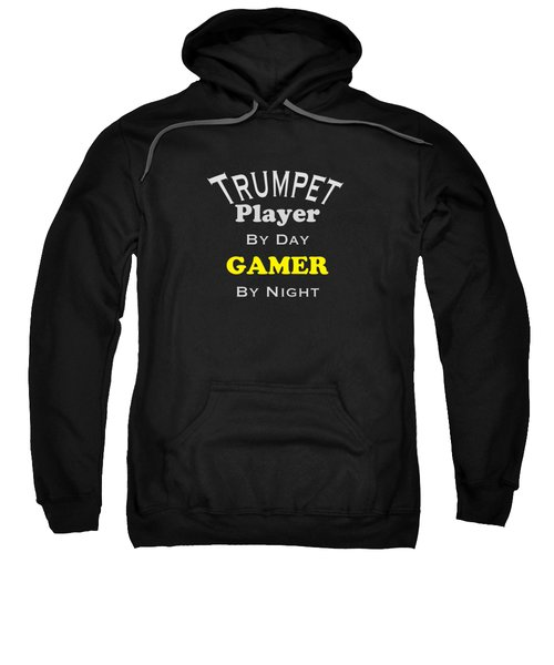 Trumpet Player By Day Gamer By Night 5629.02 Sweatshirt by M K  Miller