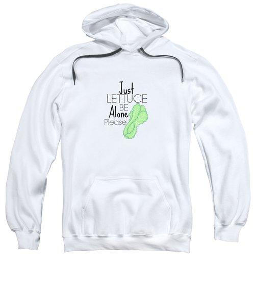 Lettuce Be  Sweatshirt by Lunar Harvest Designs