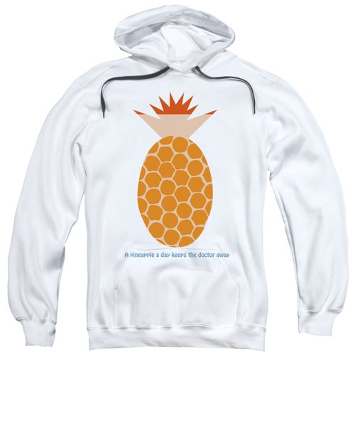 A Pineapple A Day Keeps The Doctor Away Sweatshirt by Frank Tschakert
