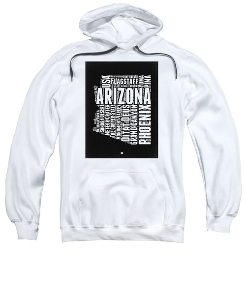 Arizona Black And White Word Cloud Map Sweatshirt by Naxart Studio