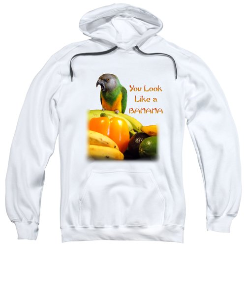 You Look Like A Banana 2 Sweatshirt by Trinket's  Legacy