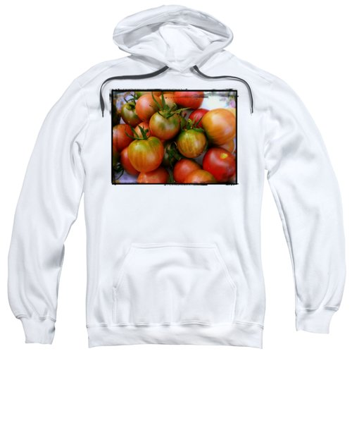 Bowl Of Heirloom Tomatoes Sweatshirt by Kathy Barney