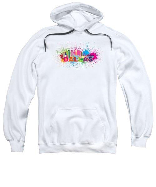 Dallas Skyline Paint Splatter Text Illustration Sweatshirt by Jit Lim