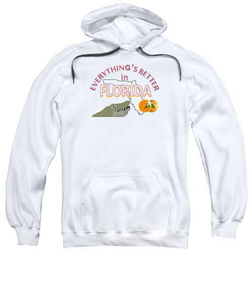 Everything's Better In Florida Sweatshirt by Pharris Art