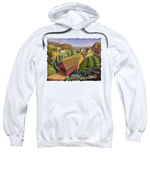 Folk Art Covered Bridge Appalachian Country Farm Summer Landscape - Appalachia - Rural Americana Sweatshirt by Walt Curlee