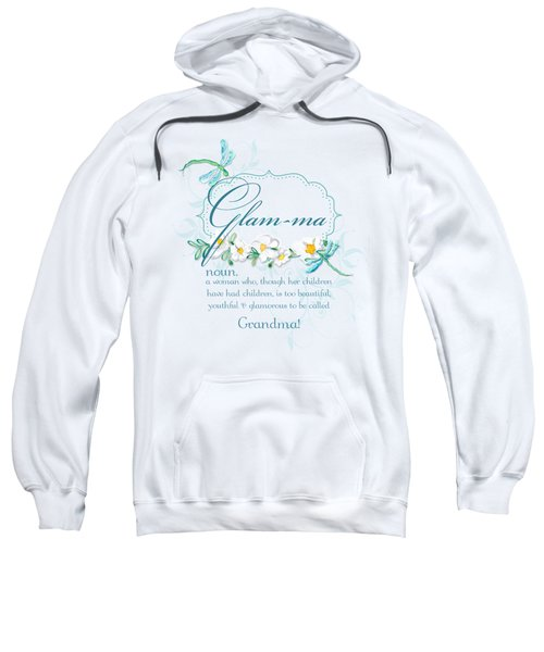 Glam-ma Grandma Grandmother For Glamorous Grannies Sweatshirt by Audrey Jeanne Roberts
