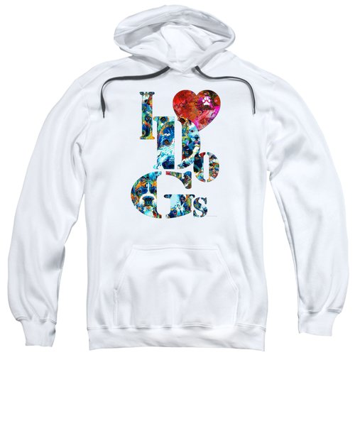 I Love Dogs By Sharon Cummings Sweatshirt by Sharon Cummings