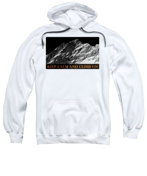 Keep Calm And Climb On Sweatshirt by Frank Tschakert