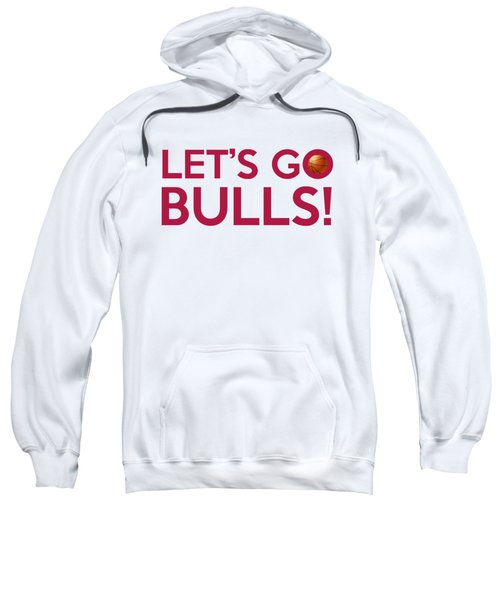 Let's Go Bulls Sweatshirt by Florian Rodarte