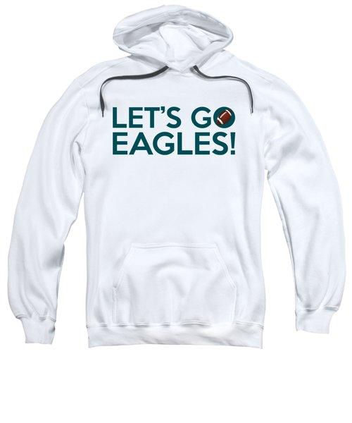 Let's Go Eagles Sweatshirt by Florian Rodarte