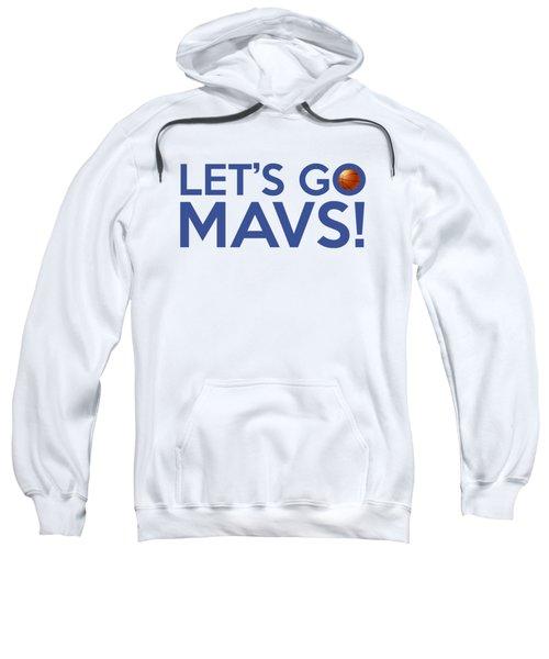 Let's Go Mavs Sweatshirt by Florian Rodarte