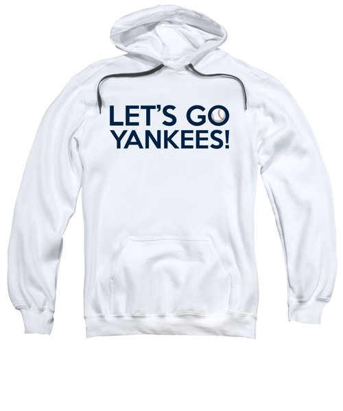 Let's Go Yankees Sweatshirt by Florian Rodarte