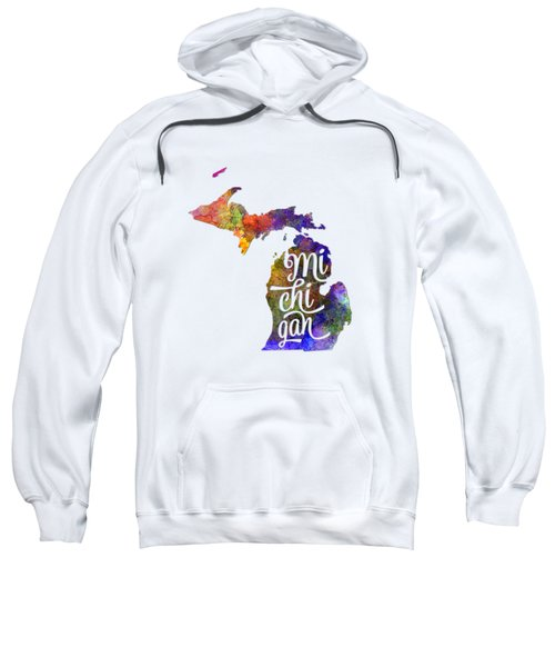 Michigan Us State In Watercolor Text Cut Out Sweatshirt by Pablo Romero