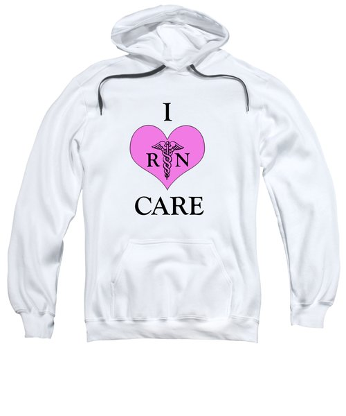 Nursing I Care -  Pink Sweatshirt by Mark Kiver