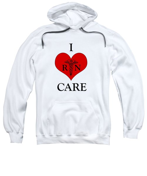 Nursing I Care -  Red Sweatshirt by Mark Kiver