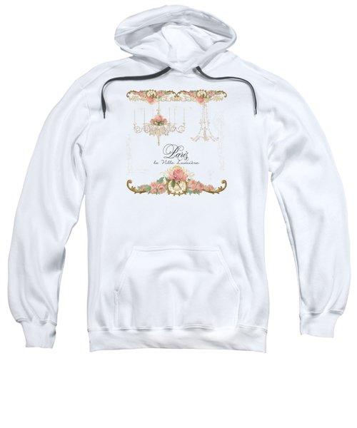 Parchment Paris - City Of Light Rose Chandelier W Plaster Walls Sweatshirt by Audrey Jeanne Roberts