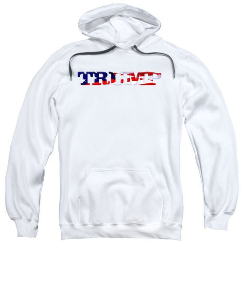 Trump - Fort Mchenry Flag Overlay Sweatshirt by William Bartholomew