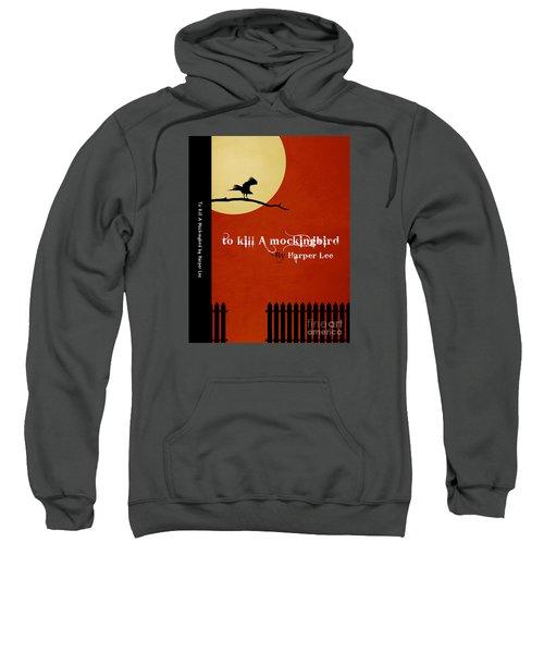 To Kill A Mockingbird Book Cover Movie Poster Art 1 Sweatshirt by Nishanth Gopinathan