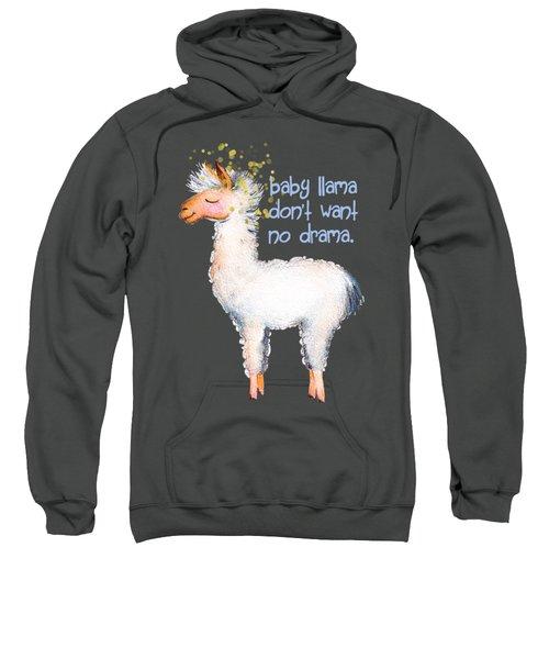 Baby Llama Don't Want No Drama Sweatshirt by Tina Lavoie