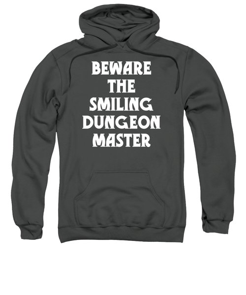 Beware The Smiling Dungeon Master Sweatshirt by Geekery