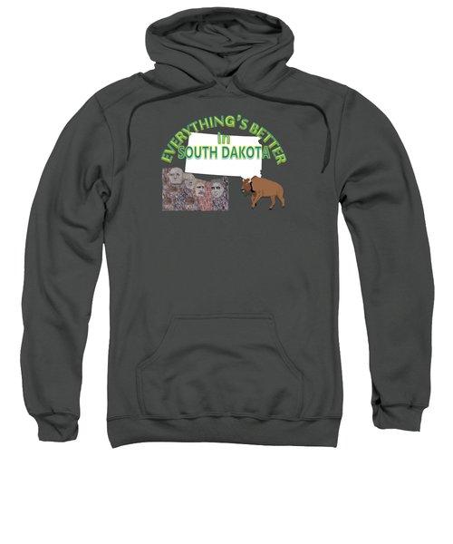 Everything's Better In South Dakota Sweatshirt by Pharris Art