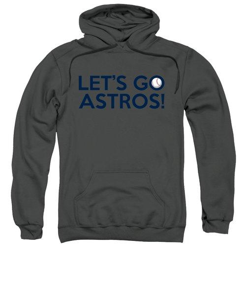 Let's Go Astros Sweatshirt by Florian Rodarte