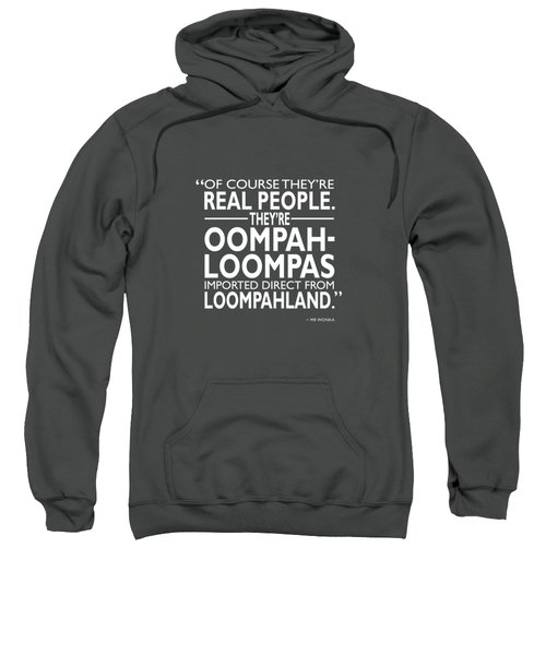 Theyre Oompa Loompas Sweatshirt by Mark Rogan