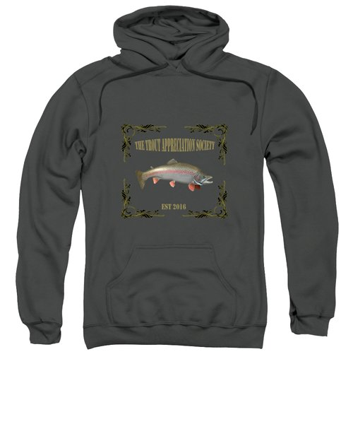 Trout Appreciation Society  Sweatshirt by Rob Hawkins