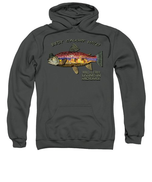 Wild And Free In Anchorage-trout With Hat Sweatshirt by Elaine Ossipov