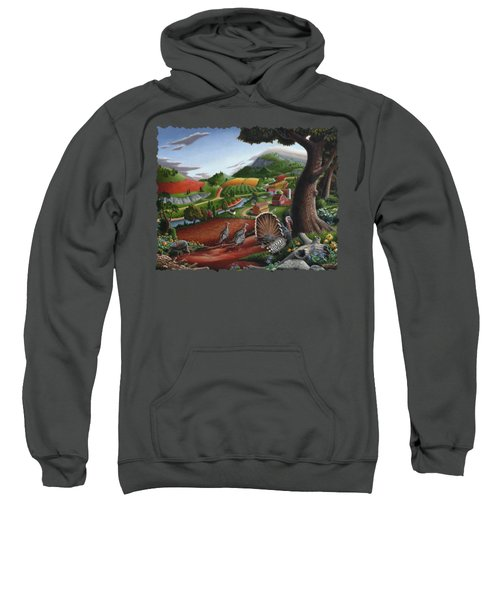 Wild Turkeys Appalachian Thanksgiving Landscape - Childhood Memories - Country Life - Americana Sweatshirt by Walt Curlee