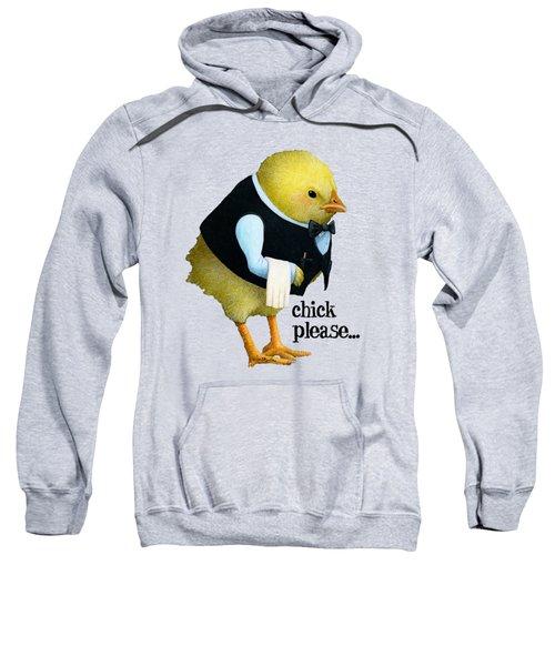 Chick Please... Sweatshirt by Will Bullas