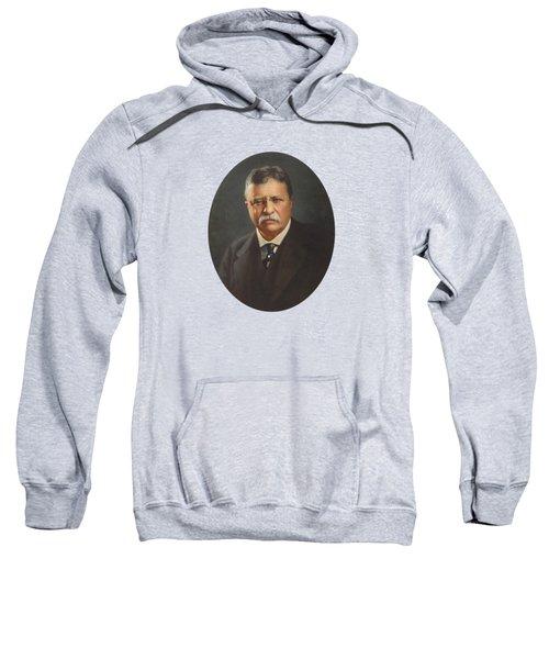 President Theodore Roosevelt  Sweatshirt by War Is Hell Store