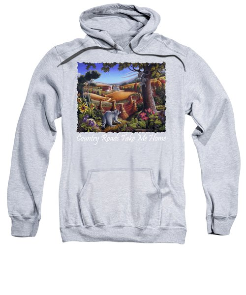 Country Roads Take Me Home T Shirt - Coon Gap Holler - Appalachian Country Landscape 2 Sweatshirt by Walt Curlee