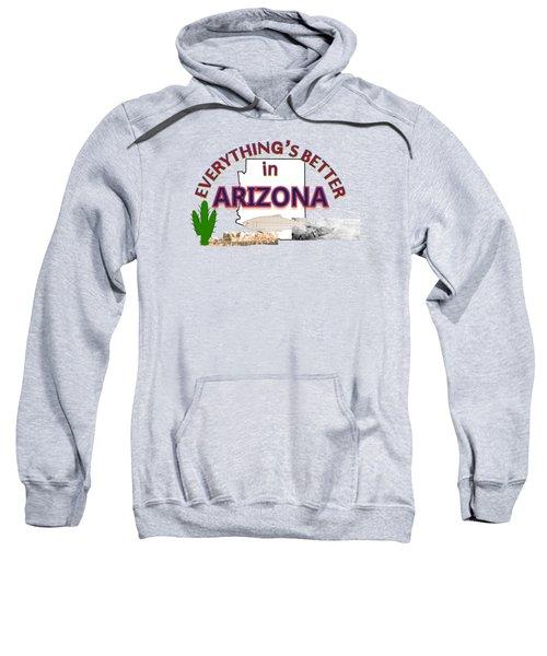 Everything's Better In Arizona Sweatshirt by Pharris Art